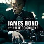 James Bond 007: Helte og skurke | Jacob Wendt Jensen
