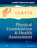 img - for Student Laboratory Manual for Physical Examination & Health Assessment, 6e (Jarvis, Student Laboratory Manual for Physical Examination & Health Assessment) book / textbook / text book