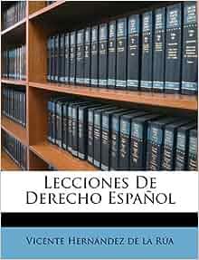 Lecciones De Derecho Español (Spanish Edition): Vicente Hernández de ...