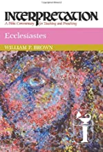 Ecclesiastes Interpretation A Bible Commentary for Teaching and Preaching