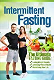 Intermittent Fasting: The Ultimate Fasting Guide For Losing Weight Rapidly, Achieving Vibrant Health, And Revitalizing Your Life (Fasting, Intermittent ... Diet, Intermittent Fasting For Beginners)