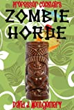 Professor Cocktails Zombie Horde: Recipes for the Worlds Most Lethal Drink