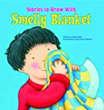 img - for Smelly Blanket (Stories to Grow With) book / textbook / text book