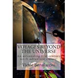 Voyages Beyond the Universeby Victor Bertolaccini