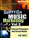 Guerrilla Music Marketing, Vol 2: Int…