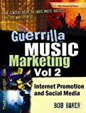 Guerrilla Music Marketing, Vol 2: Internet Promotion and Online Social Media