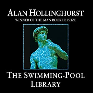 The Swimming Pool Library Audiobook Alan Hollinghurst