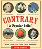 Contrary to Popular Belief: More Than 250 False Facts Revealed (1595301828) by Green, Joey