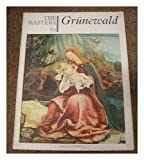 img - for The Masters 83 : Grunewald. [The world's most complete gallery of painting] book / textbook / text book
