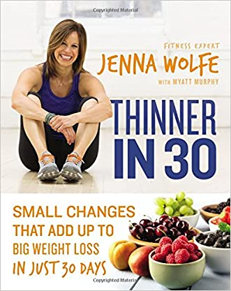 Thinner in 30: Small Changes That Add Up to Big Weight Loss in Just 30 Days