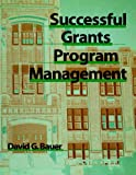 Successful Grants Program Management (0787950394) by Bauer, David G.