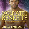 Wolf with Benefits: Pride Series, Book 8 (       UNABRIDGED) by Shelly Laurenston Narrated by Charlotte Kane