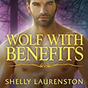 Wolf with Benefits: Pride Series, Book 8 | Shelly Laurenston