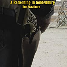 A Reckoning in Goldenburg (       UNABRIDGED) by Ron Washburn Narrated by Mark Carrell