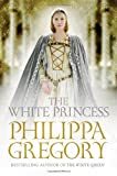 Philippa Gregory The White Princess (Cousins War 5)
