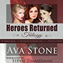 Heroes Returned Trilogy (       UNABRIDGED) by Ava Stone Narrated by Stevie Zimmerman