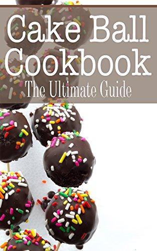 Cake Ball Cookbook: The Ultimate Guide (Cake Balls Recipes compare prices)