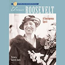 Sterling Biographies: Eleanor Roosevelt (       UNABRIDGED) by Victoria Garrett Jones Narrated by Suzy Myers