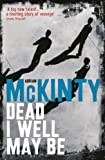 Dead I Well May Be (Dead Trilogy)