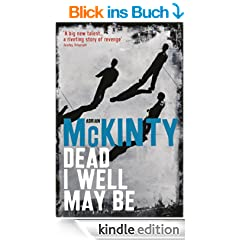 Dead I Well May Be (Dead Trilogy 1)