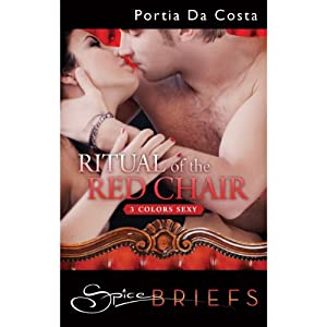 Ritual of the Red Chair: 3 Colors Sexy | [Portia Da Costa]