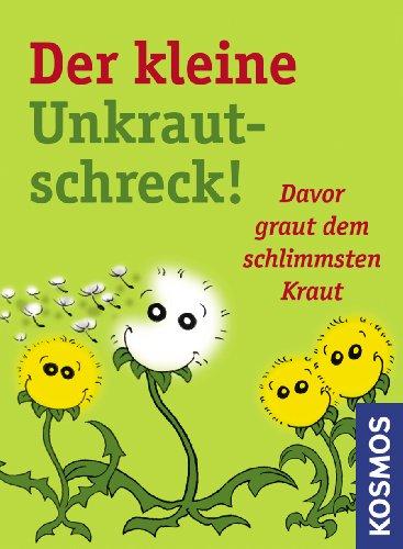 der-kleine-unkrautschreck-davor-graut-dem-schlimmsten-kraut-german-edition