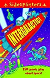 SideSplitters Intergalactic!: 150 cosmic jokes about space! (0753463032) by Chatterton, Martin