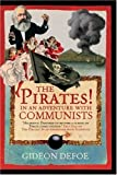 The Pirates! In an Adventure with Communists Gideon Defoe