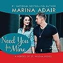 Need You for Mine: Heroes of St. Helena Audiobook by Marina Adair Narrated by Renee Raudman