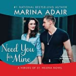 Need You for Mine: Heroes of St. Helena | Marina Adair