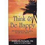 Think and Be Happy: 365 Empowering Thoughts to Lift Your Spirit