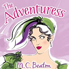 The Adventuress: A House for the Season, Book 5 (       UNABRIDGED) by M. C. Beaton Narrated by Penelope Rawlins