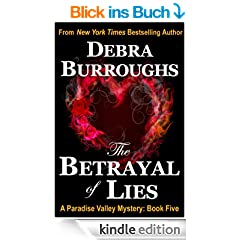 The Betrayal of Lies, Mystery with a Romantic Twist (Paradise Valley Mysteries Book 5) (English Edition)