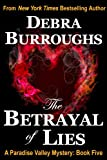 The Betrayal of Lies, A Romantic Suspense Novel (Book 5, Paradise Valley Mysteries)