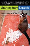 img - for Starting from Scratch: How to Correct Behavior Problems in Your Adult Cat book / textbook / text book