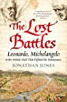 The Lost Battles: Leonardo, Michelang...