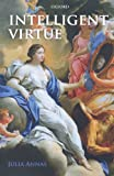 Intelligent Virtue (0199228779) by Annas, Julia