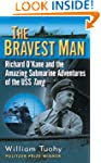 The Bravest Man: Richard O'Kane and t...