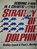 img - for The Strategy of the Dolphin: Scoring a Win in a Chaotic World book / textbook / text book