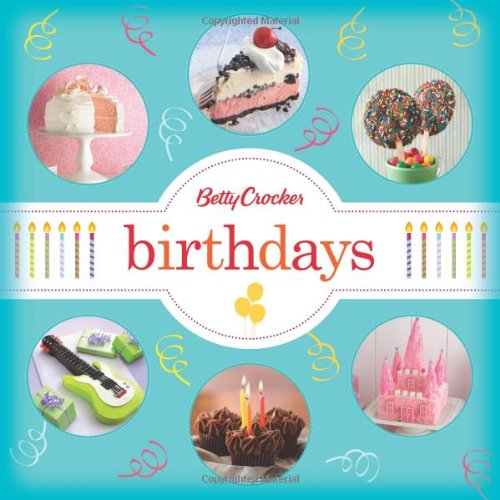 Betty Crocker Birthdays (Betty Crocker Cooking)