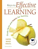 img - for Keys to Effective Learning: Study Skills and Habits for Success (6th Edition) 6th edition by Carter, Carol J., Bishop, Joyce, Kravits, Sarah Lyman (2010) Paperback book / textbook / text book