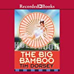 The Big Bamboo (       UNABRIDGED) by Tim Dorsey Narrated by George Wilson