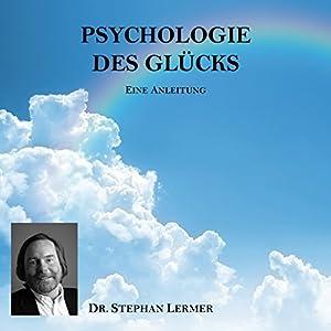 Psychologie des Glücks Hörbuch