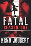 FATAL Season One: An Alexa Guerra Novel (Volume 1)