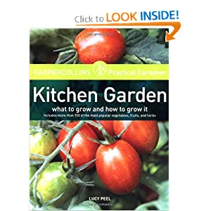 HarperCollins Practical Gardener: Kitchen Garden: What to Grow and How to Grow It Lucy Peel