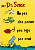 Un Pez, Dos Peces, Pez Rojo, Pez Azul  (I Can Read It All by Myself Beginner Books) (Spanish Edition)