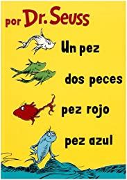 Un Pez, Dos Peces, Pez Rojo, Pez Azul/One Fish, Two Fish, Red Fish, Blue Fish (Spanish Edition)