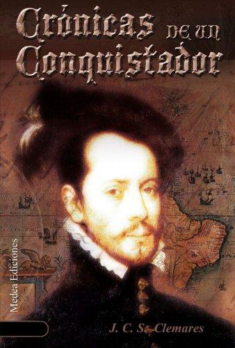 Juan Carlos Sánchez Clemares - Crónicas de un Conquistador; Un nuevo Mundo (Spanish Edition)