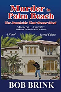 Murder In Palm Beach: The Homicide That Never Died by Bob Brink ebook deal