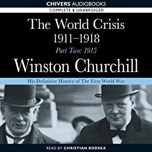 The World Crisis - 1911-1918, Part Two: 1915 | [Winston Churchill]